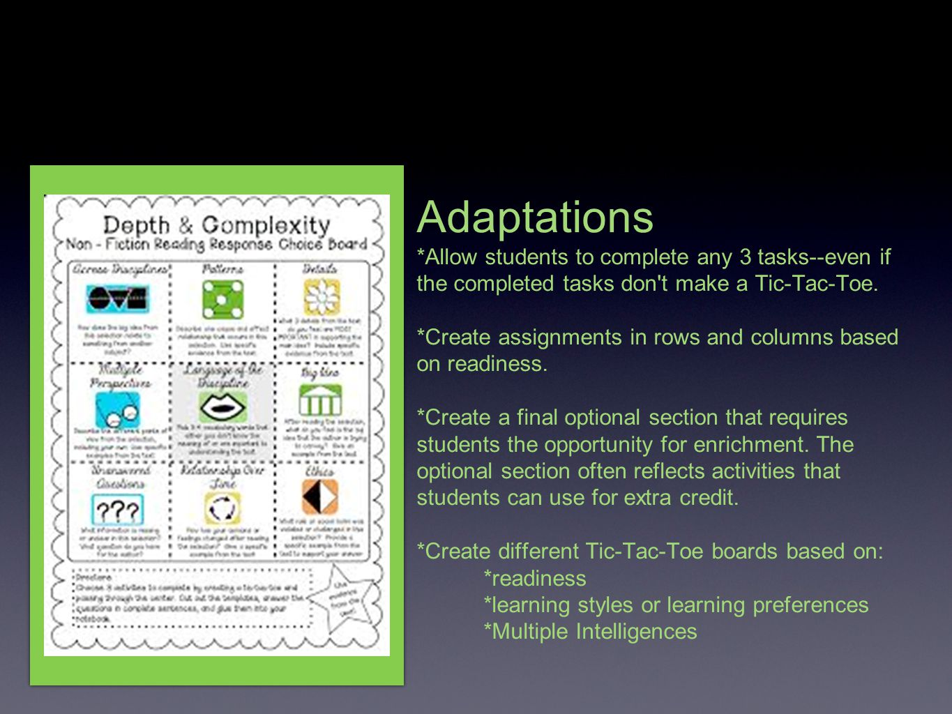 Adaptations *Allow students to complete any 3 tasks--even if the completed tasks don t make a Tic-Tac-Toe.