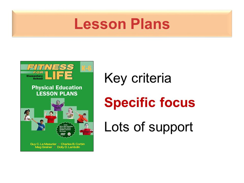 Lesson Plans Key criteria Specific focus Lots of support