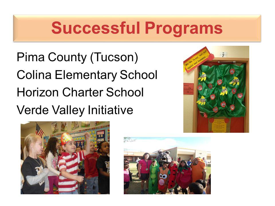 Successful Programs Pima County (Tucson) Colina Elementary School Horizon Charter School Verde Valley Initiative
