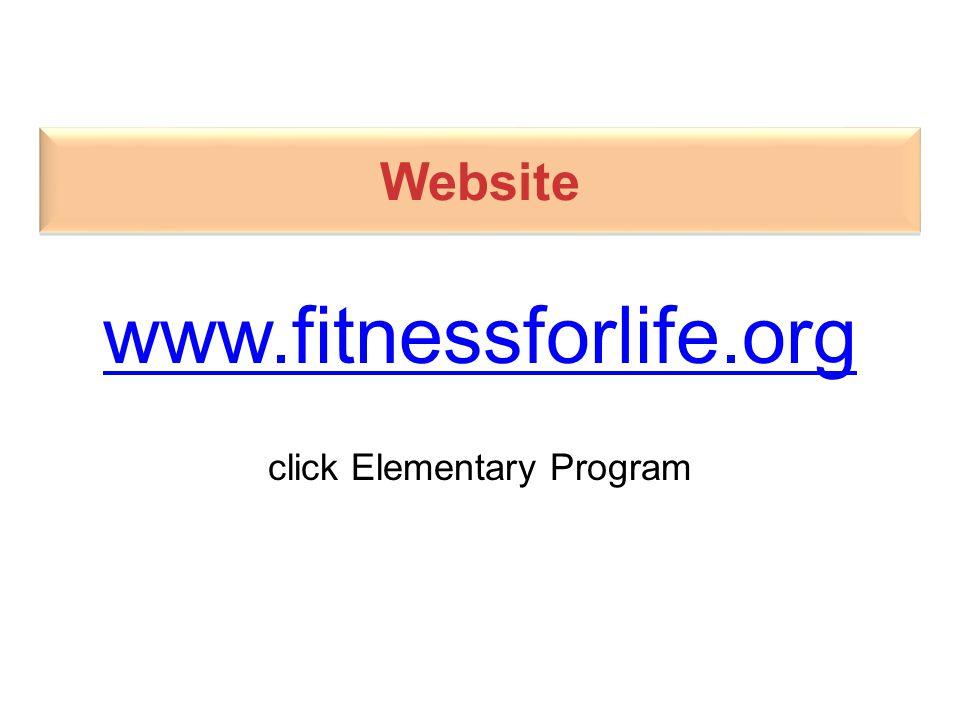 Website www.fitnessforlife.org click Elementary Program