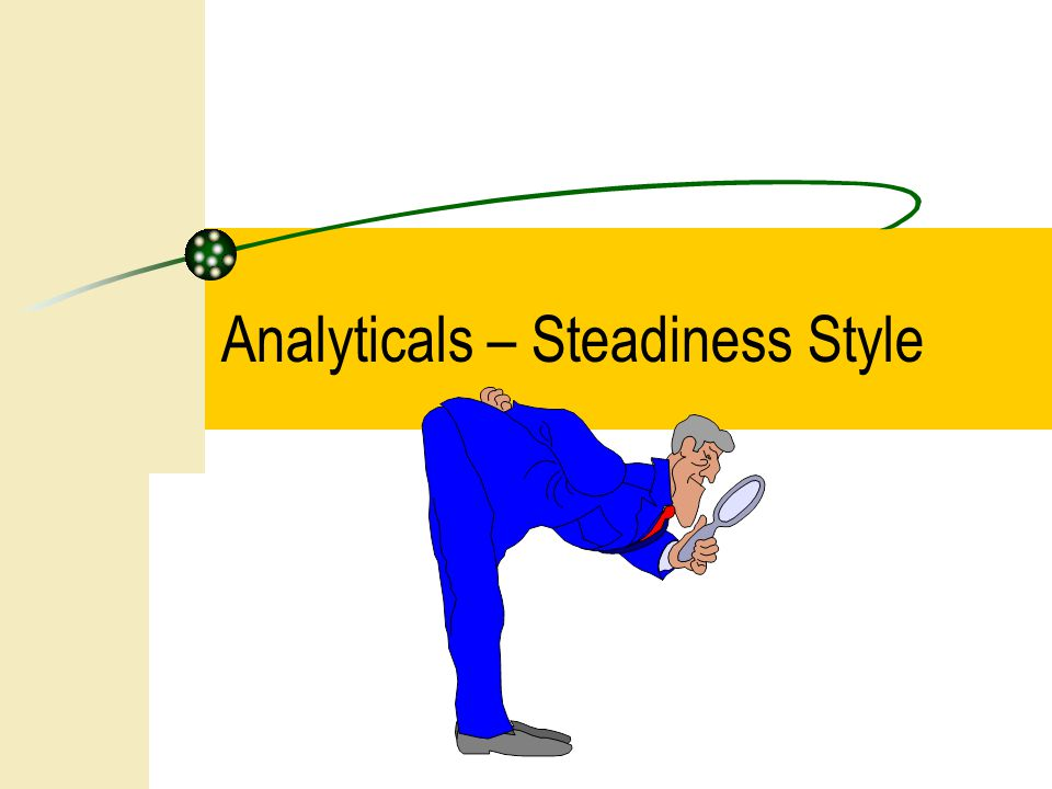 Analyticals – Steadiness Style