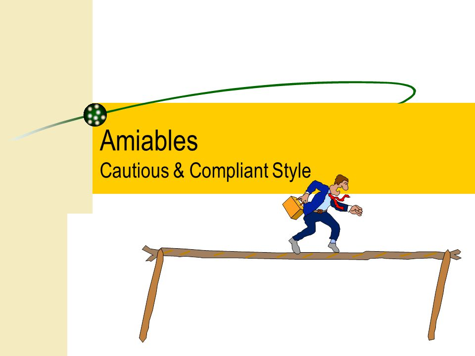 Amiables Cautious & Compliant Style