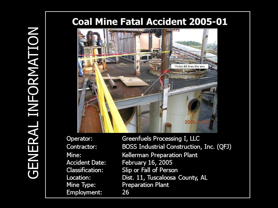 Coal Mine Fatal Accident 2005-01 Operator:Greenfuels Processing I, LLC Contractor:BOSS Industrial Construction, Inc.