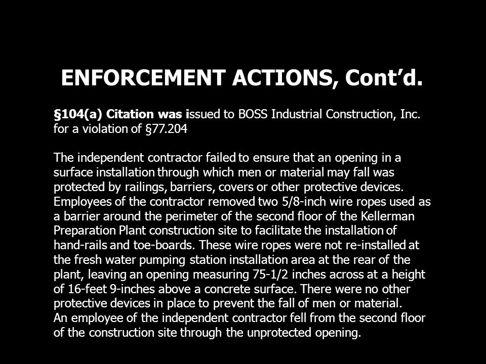 ENFORCEMENT ACTIONS, Cont'd. §104(a) Citation was issued to BOSS Industrial Construction, Inc.