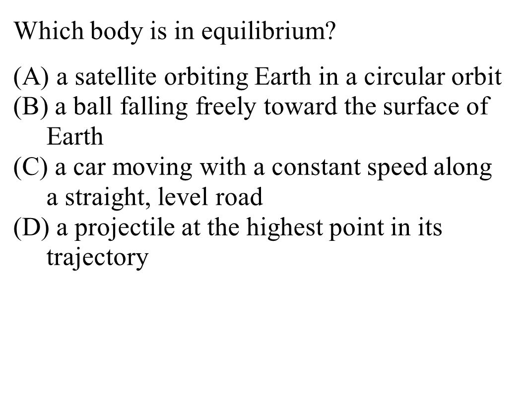 Which body is in equilibrium.