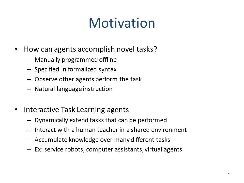 Motivation How can agents accomplish novel tasks.