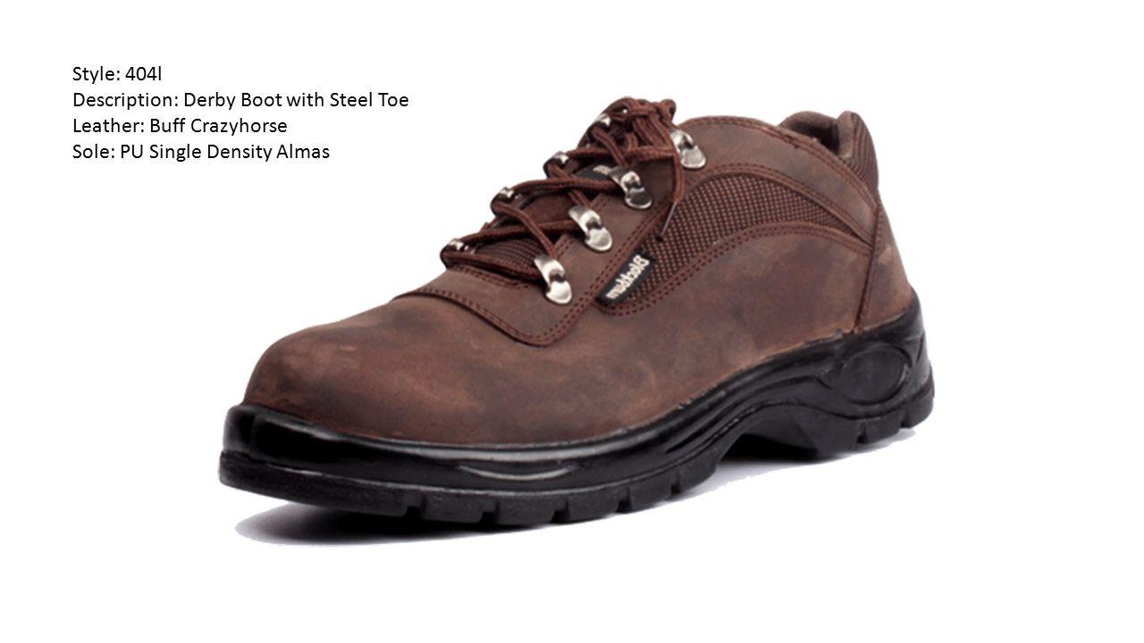 Style: 404l Description: Derby Boot with Steel Toe Leather: Buff Crazyhorse Sole: PU Single Density Almas