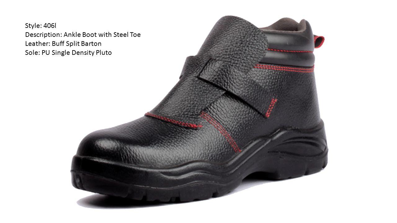 Style: 406l Description: Ankle Boot with Steel Toe Leather: Buff Split Barton Sole: PU Single Density Pluto