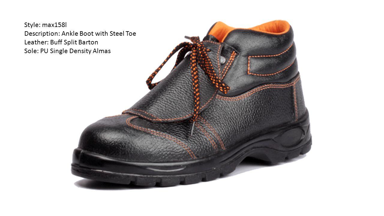 Style: max158l Description: Ankle Boot with Steel Toe Leather: Buff Split Barton Sole: PU Single Density Almas