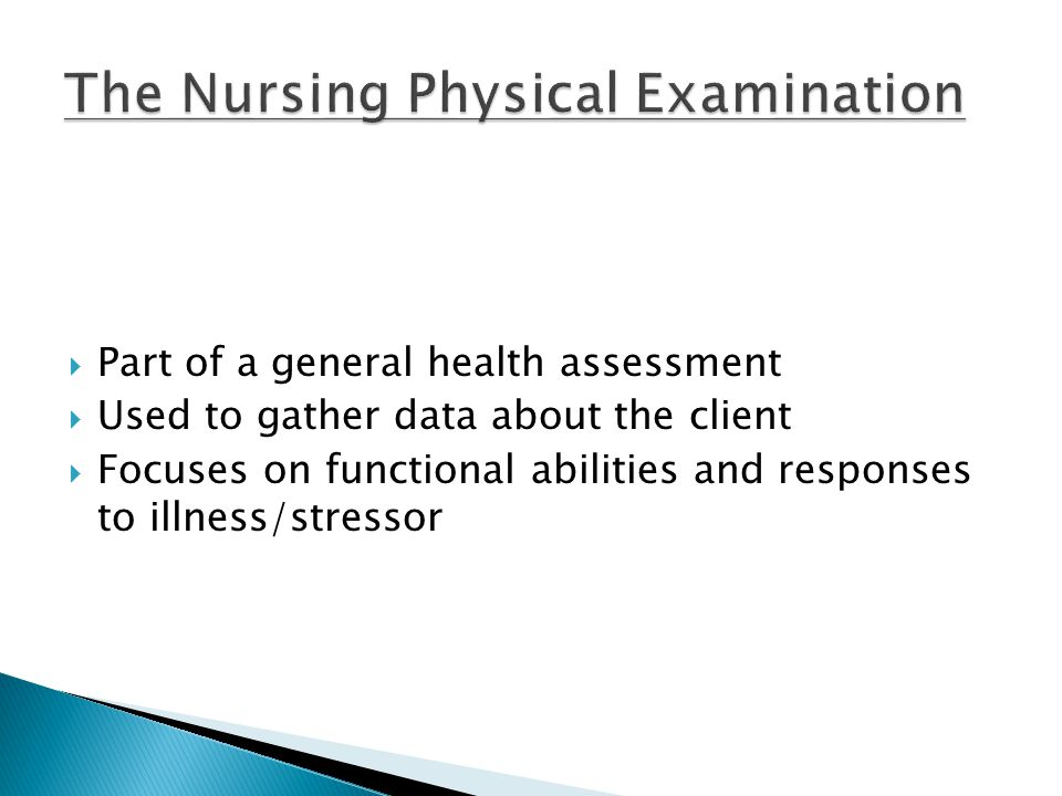  Part of a general health assessment  Used to gather data about the client  Focuses on functional abilities and responses to illness/stressor