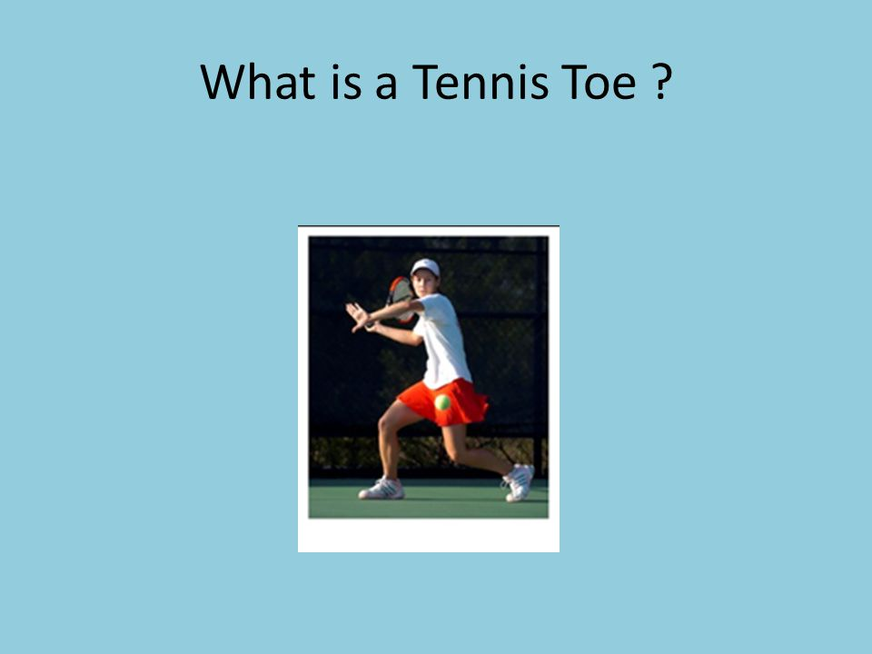 What is a Tennis Toe