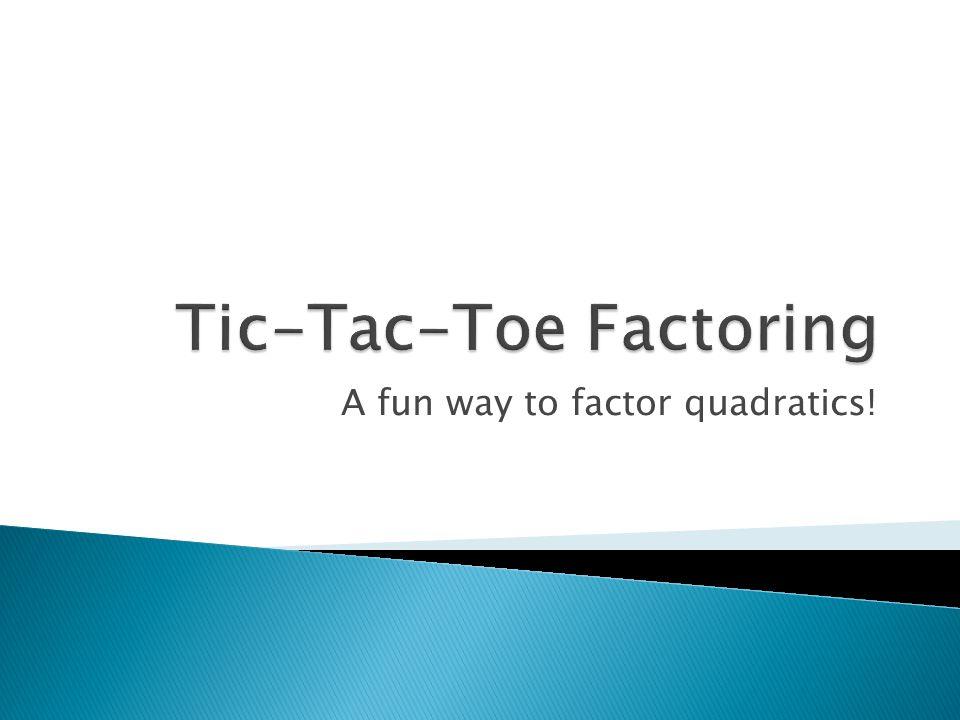 A fun way to factor quadratics!