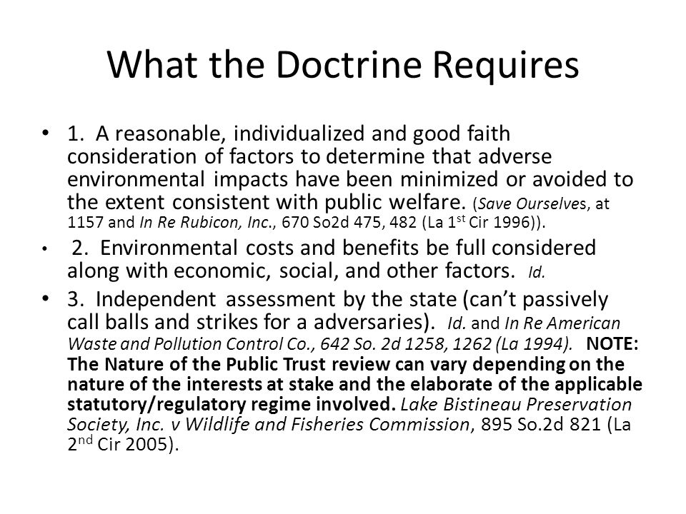 What the Doctrine Requires 1. A reasonable, individualized and good faith consideration of factors to determine that adverse environmental impacts hav