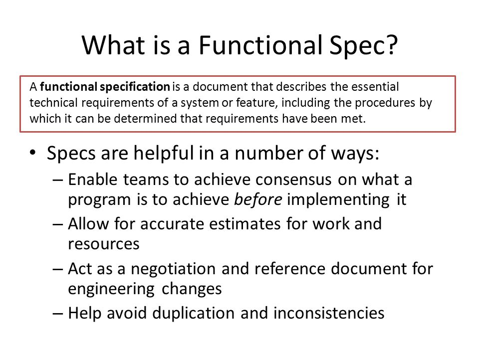 Standard Spec Template Overview Goals/Non-Goals Scenarios Functional Design – Add sections here as appropriate – Implementation Plan – Deployment Plan – Security – Performance Implementation Details Open Issues Written by either program manager or business stakeholder – background on what the feature is and why we need it.
