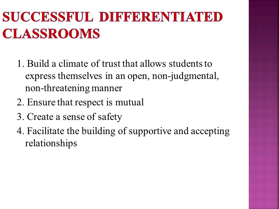 1. Build a climate of trust that allows students to express themselves in an open, non-judgmental, non-threatening manner 2. Ensure that respect is mu