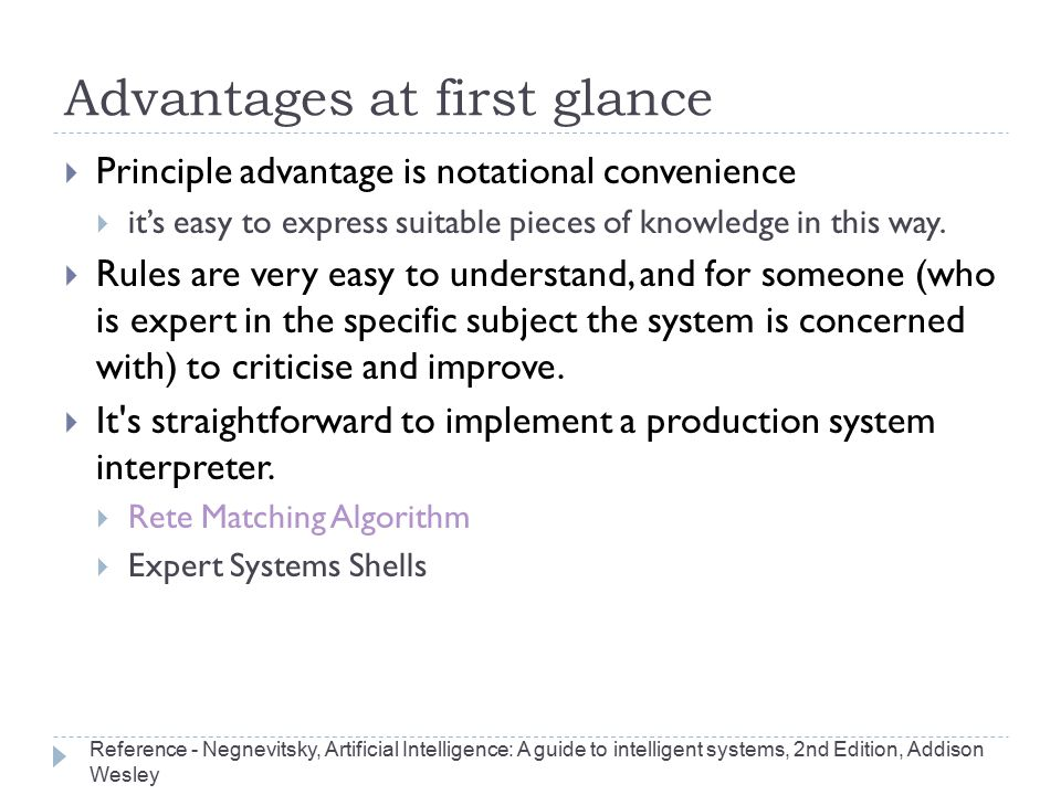Advantages at first glance  Principle advantage is notational convenience  it's easy to express suitable pieces of knowledge in this way.  Rules ar