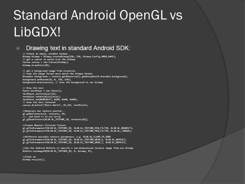 Standard Android OpenGL vs LibGDX.