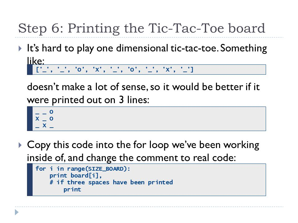 Step 6: Printing the Tic-Tac-Toe board  It's hard to play one dimensional tic-tac-toe.