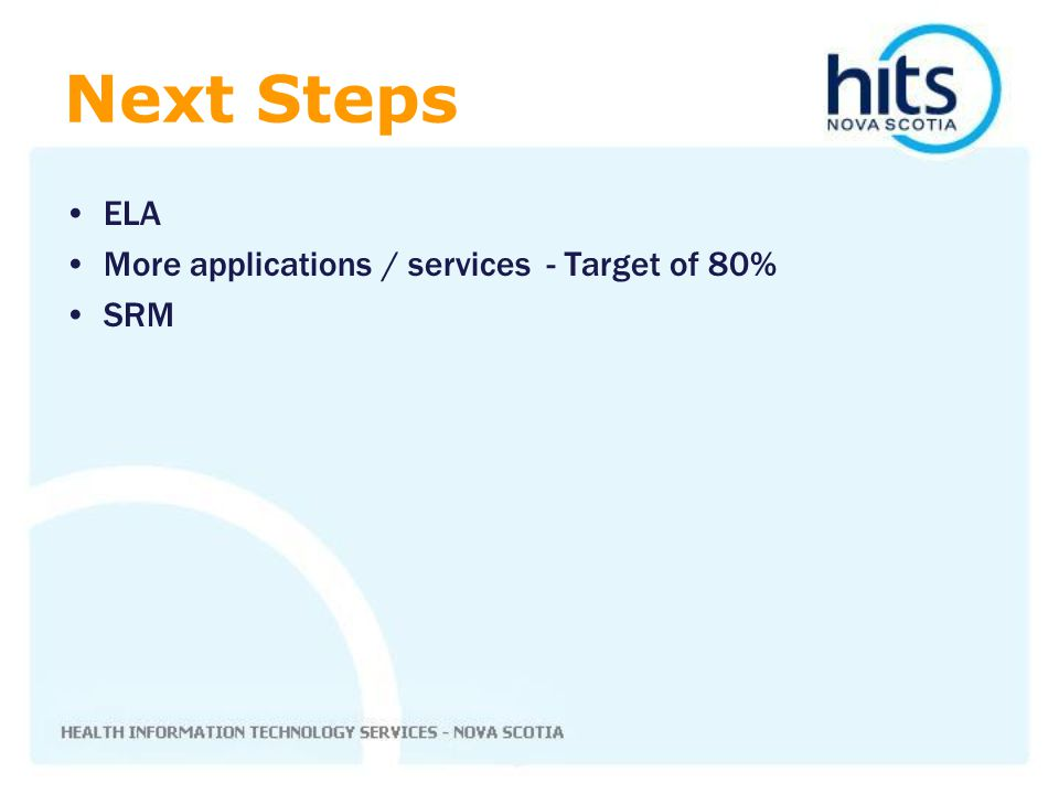 ELA More applications / services - Target of 80% SRM Next Steps
