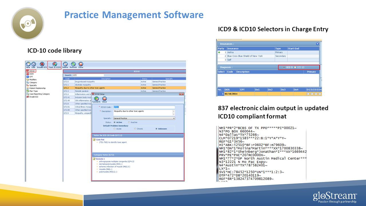 Practice Management Software ICD-10 code library ICD9 & ICD10 Selectors in Charge Entry 837 electronic claim output in updated ICD10 compliant format