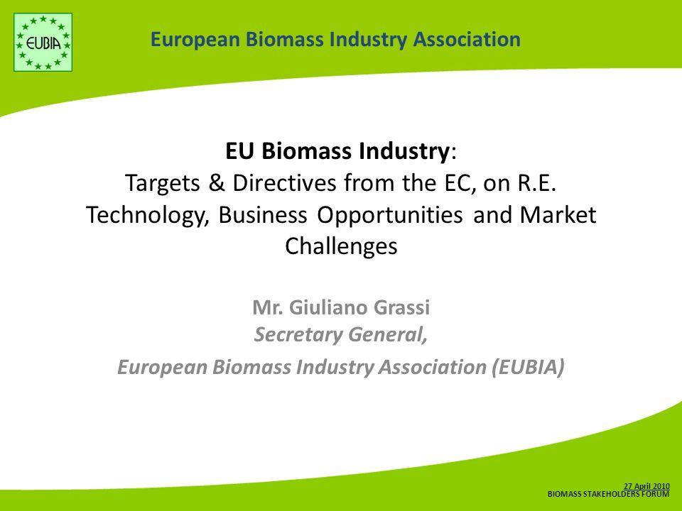 European Biomass Industry Association EU Biomass Industry: Targets & Directives from the EC, on R.E.