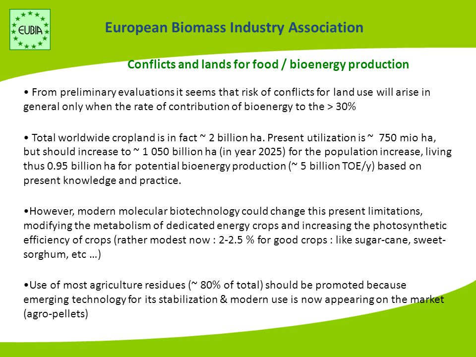 European Biomass Industry Association Water resources on the globe Water availability is an important constraint: (1kg of dry biomass requires 200-1,000 kg of water!) x 1000 cubic meter / person
