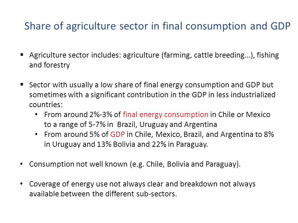 3 Energy efficiency indicators in agriculture  Overall indicators: Total energy intensity Diesel intensity Electric intensity  Indicators by sub-sector Energy intensities separated for agriculture, fishing and forestry Specific consumption per hectare for agriculture Specific consumption for fishing per boat  Indicators by type of activity (type of crop, of fishing)  Indicators to be related to different explanatory factors: Rate of mechanization of agriculture % of agriculture area with irrigation Rate of equipment in electric and diesel pumps