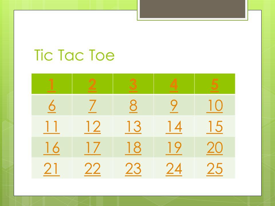 Tic Tac Toe 12345 678910 1112131415 1617181920 2122232425