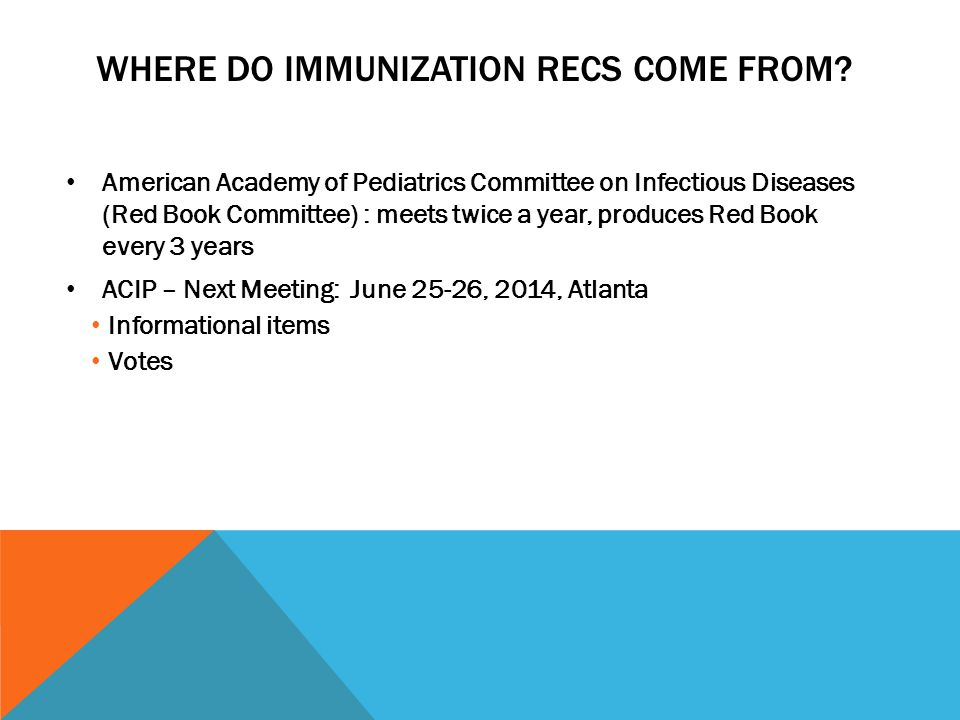 WHERE DO IMMUNIZATION RECS COME FROM.