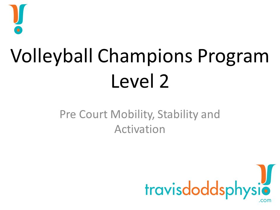 Volleyball Champions Program Level 2 Pre Court Mobility, Stability and Activation