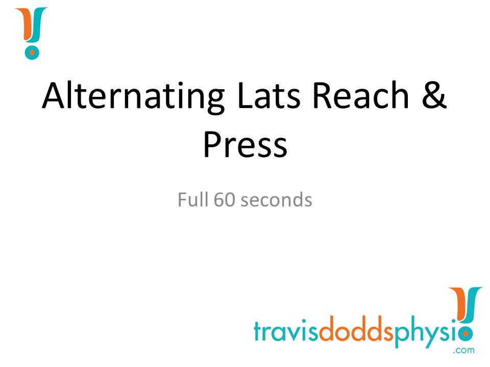 Alternating Lats Reach & Press Full 60 seconds