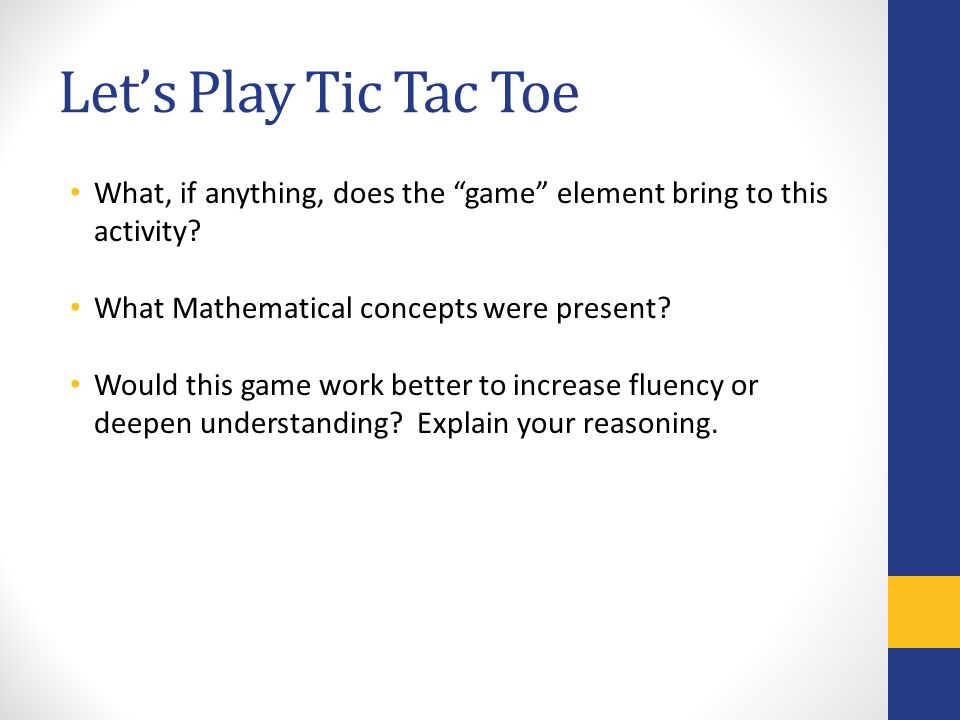 Let's Play Tic Tac Toe What, if anything, does the game element bring to this activity.