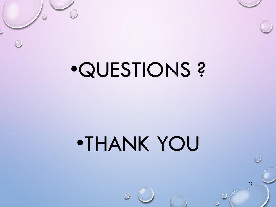 QUESTIONS THANK YOU 13