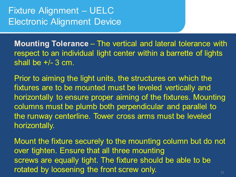 Slide Header 1 Presentation Title TrebuchetBold 20pt 09/29/2012 34 Fixture Alignment – UELC Electronic Alignment Device Horizontal aiming is performed by use of the rear V site and the front clear line site.