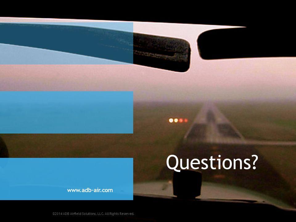 ©2014 ADB Airfield Solutions, LLC. All Rights Reserved. www.adb-air.com Questions?