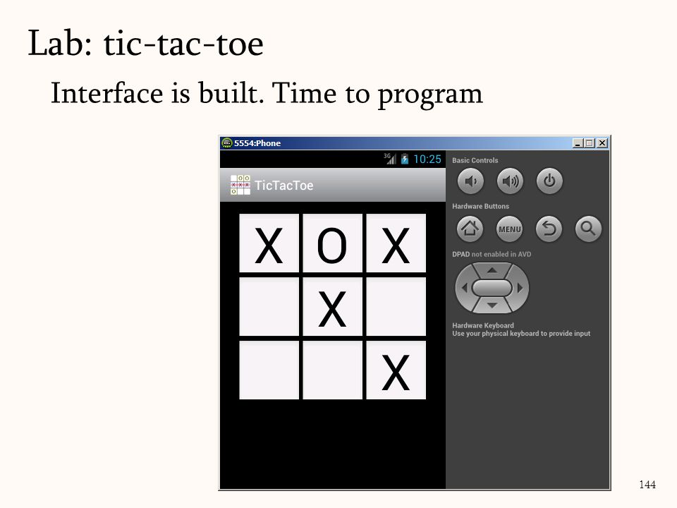 Interface is built. Time to program Lab: tic-tac-toe 144