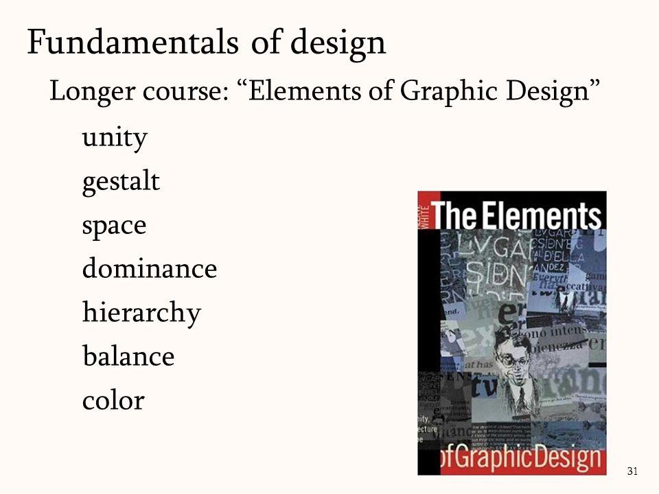 "Longer course: ""Elements of Graphic Design"" unity gestalt space dominance hierarchy balance color Fundamentals of design 31"