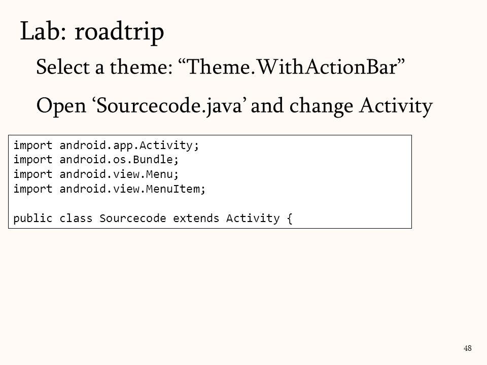 import android.support.v7.app.ActionBarActivity; import android.os.Bundle; import android.view.Menu; import android.view.MenuItem; public class Source