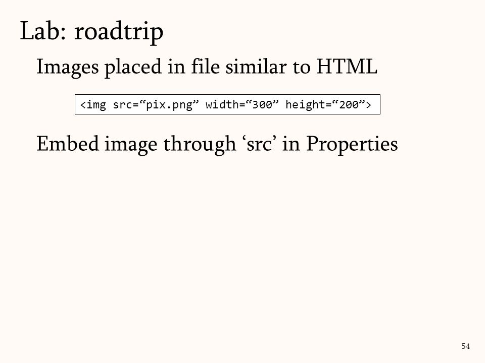 Images placed in file similar to HTML Embed image through 'src' in Properties Lab: roadtrip 54