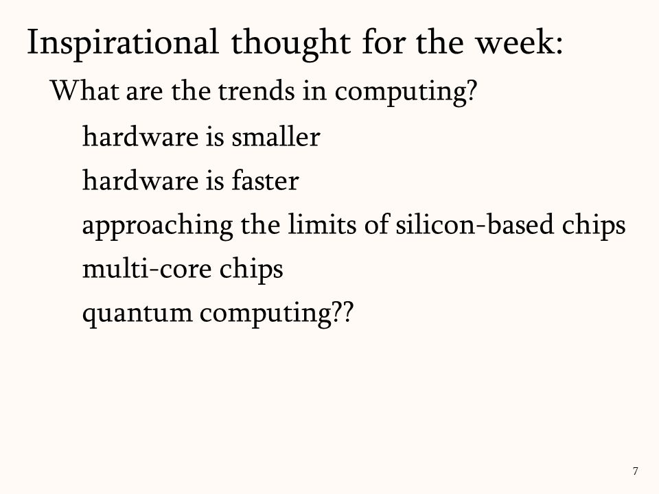 16-core CPUs will likely need new software software costs fall over time software is added into our daily lives distributed/cloud computing ubiquitous computing Inspirational thought for the week: 8