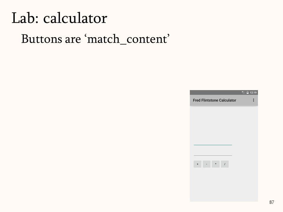 Buttons are 'match_content' Lab: calculator 87