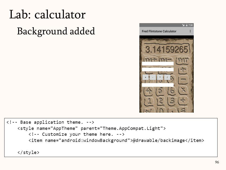 Background added Lab: calculator 96 @drawable/backimage