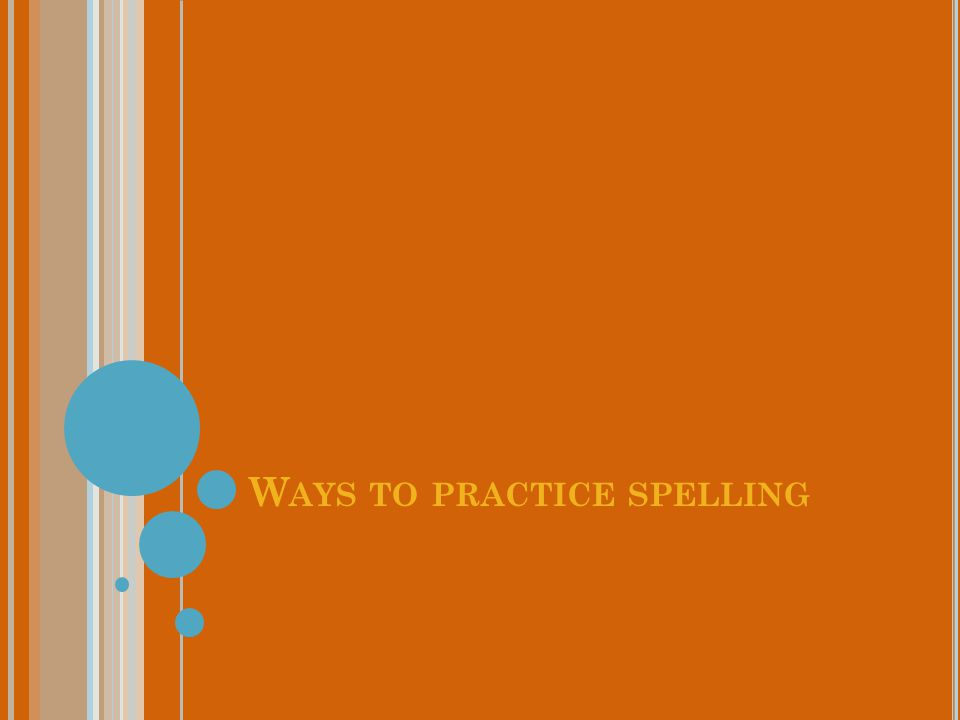 SWBT analyze their current spelling method practice with recommended practices for students who struggle with spelling and make recommendations for ways to incorporate these practices into their daily spelling instruction routines.