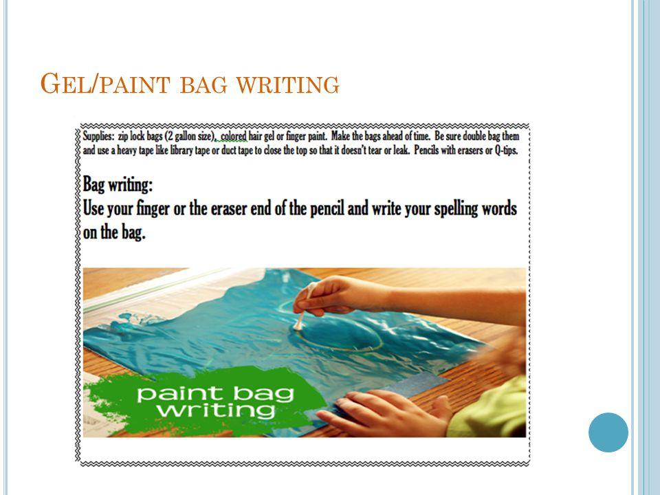 G EL / PAINT BAG WRITING