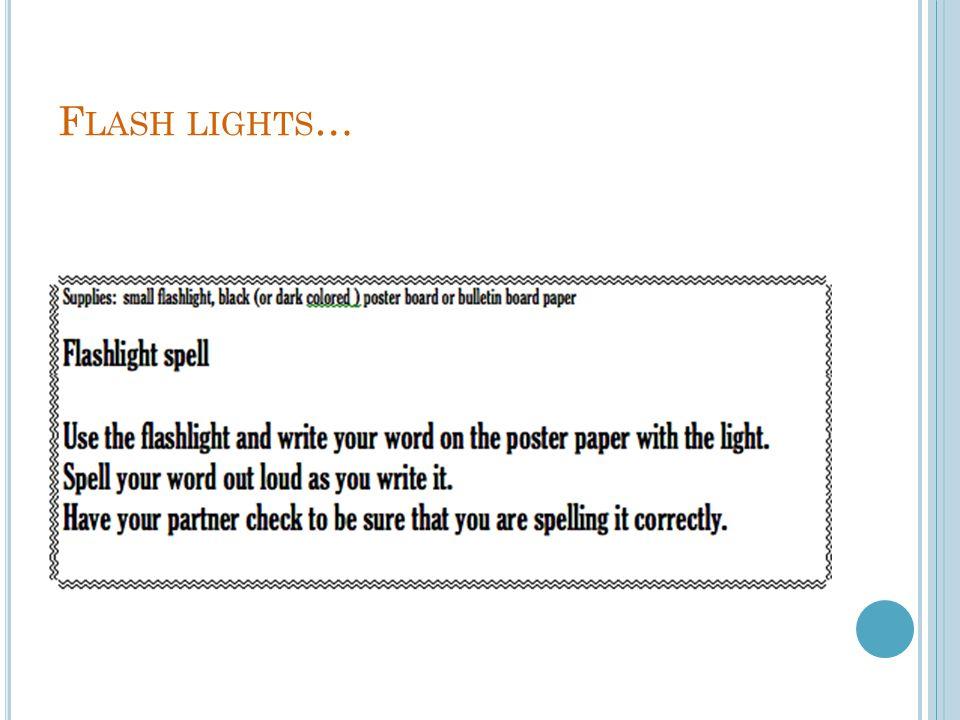 F LASH LIGHTS …