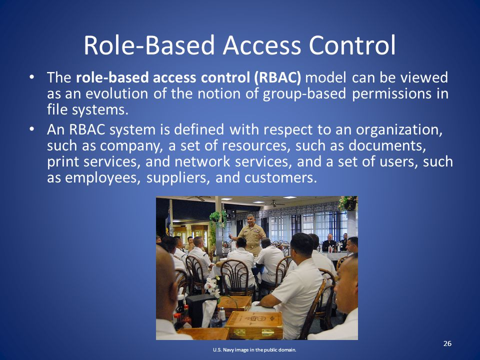RBAC Components A user is an entity that wishes to access resources of the organization to perform a task.