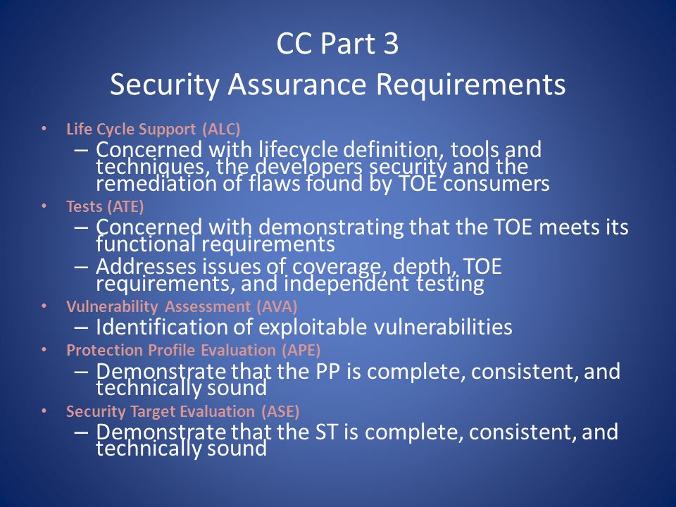 Evaluation Assurance Levels The Common Criteria defines Evaluation Assurance Levels (EALs) from 1 to 7.