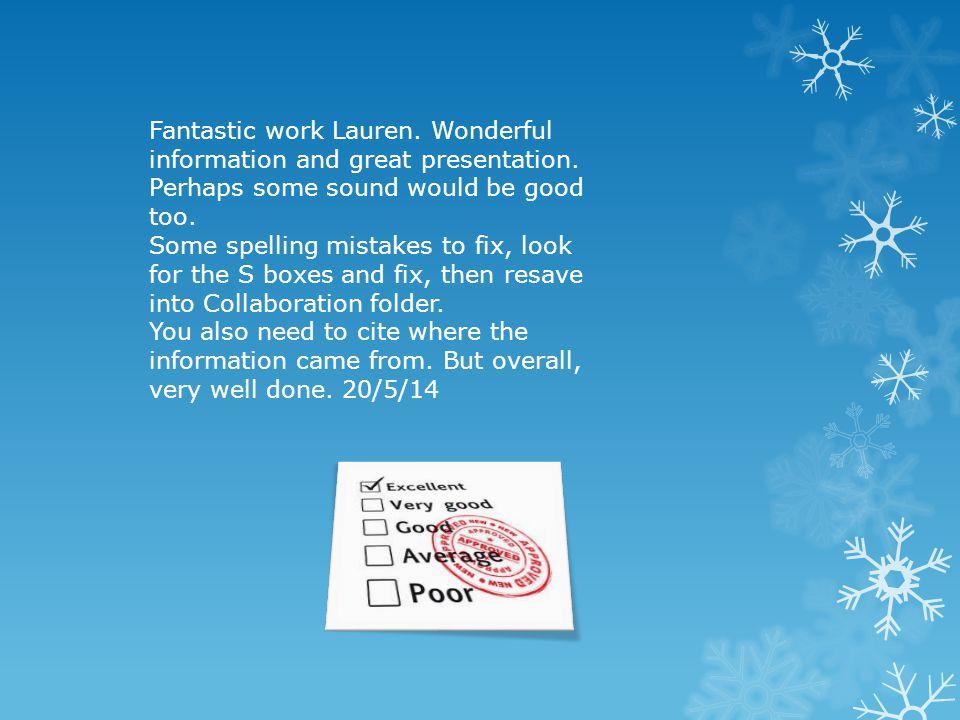 Fantastic work Lauren. Wonderful information and great presentation.