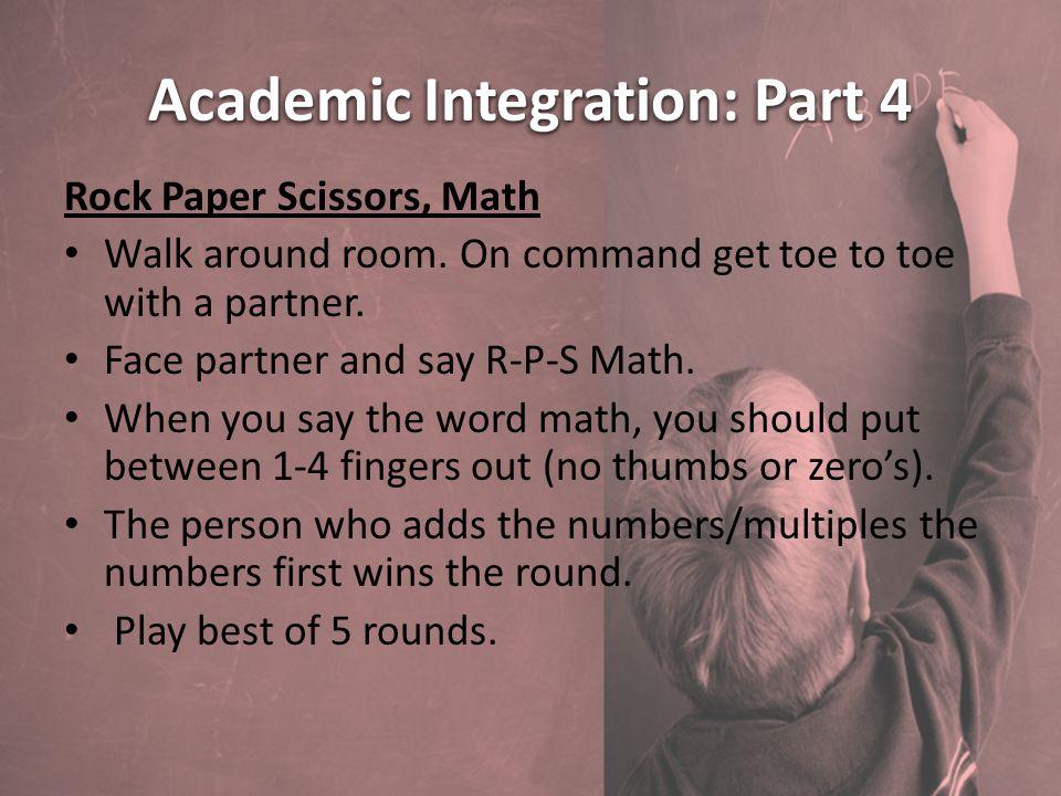 Academic Integration: Part 4 Rock Paper Scissors, Math Walk around room.