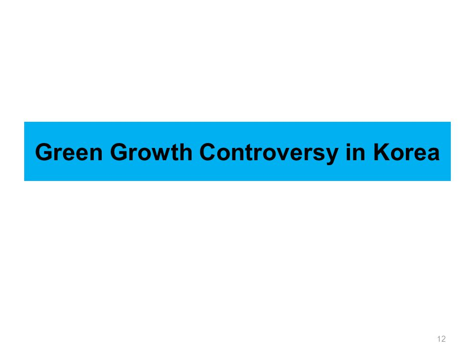 12 Green Growth Controversy in Korea